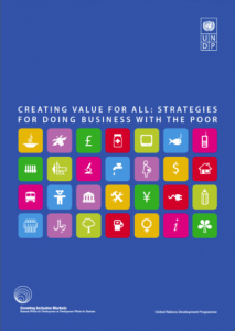 UNDP: Creating Value for All Introduces the concept of inclusive business and business model solutions